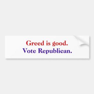 Greed is Good. Vote Republican. Bumper Sticker
