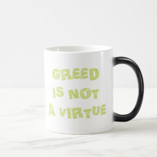 GREED is NOT a Virtue 11 Oz Magic Heat Color-Changing Coffee Mug
