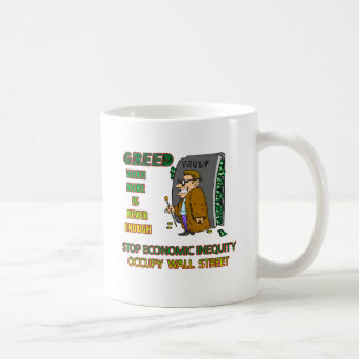 GREED  IS WHEN EVERYTHING ISN'T ENOUGH MUGS
