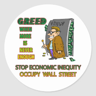 GREED  IS WHEN EVERYTHING ISN'T ENOUGH STICKERS