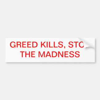 Greed Kills. Bumper Sticker