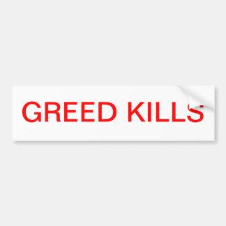 Greed Kills . Car Bumper Sticker