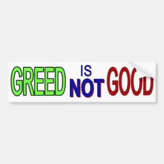 Greed Not Good 2 Car Bumper Sticker