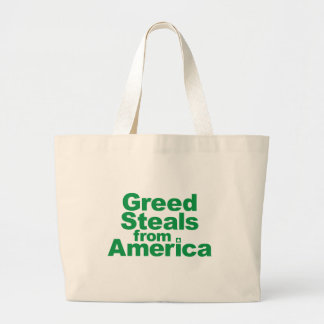 Greed Steals from America Large Tote Bag