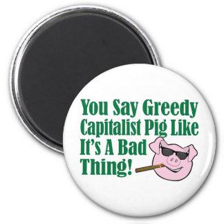 Greedy Capitalist Pig 2 Inch Round Magnet