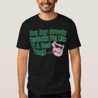 Greedy Capitalist Pig T-shirt