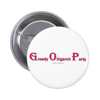 GreedyOiligarchParty Pin