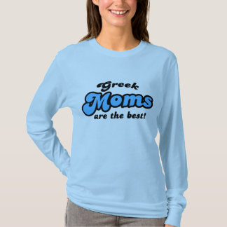 Greek Moms are the Best T-Shirt