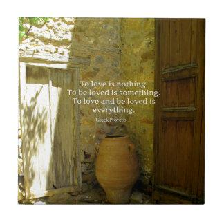 Greek Proverb about love Ceramic Tile