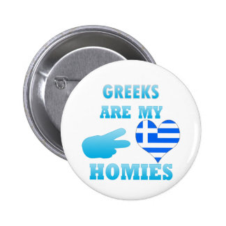 Greeks are my Homies Buttons