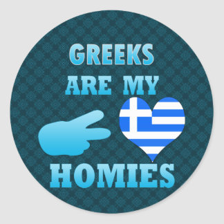 Greeks are my Homies Classic Round Sticker