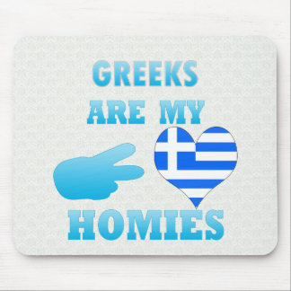 Greeks are my Homies Mouse Pads