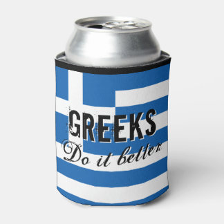 GREEKS DO IT BETTER funny quote flag can coolers Can Cooler