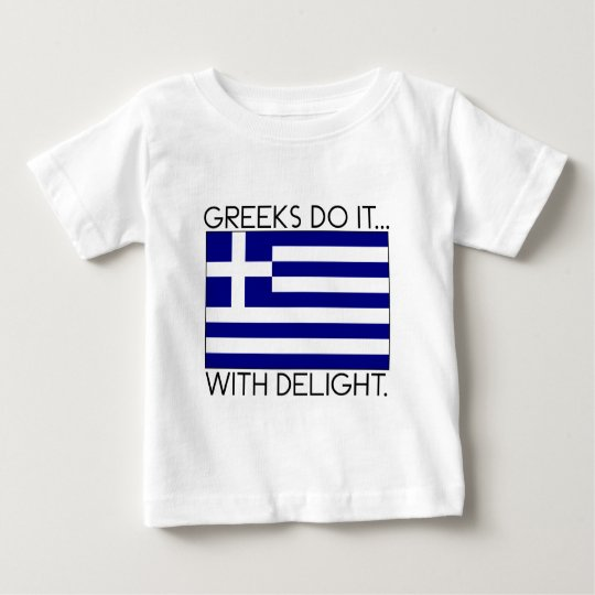 Greeks Do It... With Delight. Baby T-Shirt