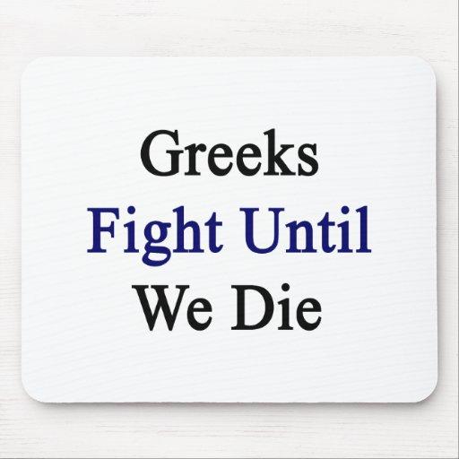 Greeks Fight Until We Die Mouse Pad