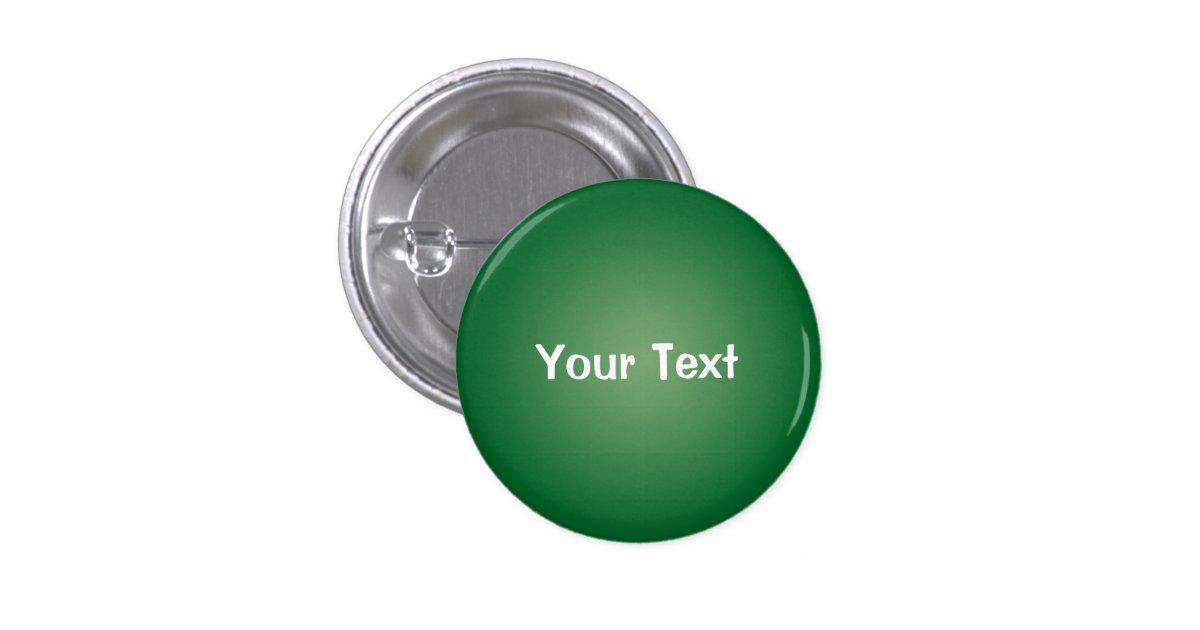 green 1 1 4 custom text button template zazzle. Black Bedroom Furniture Sets. Home Design Ideas