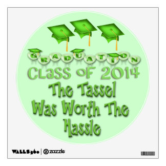 Green 2014 Tassel Worth The Hassle Rnd Wall Decal