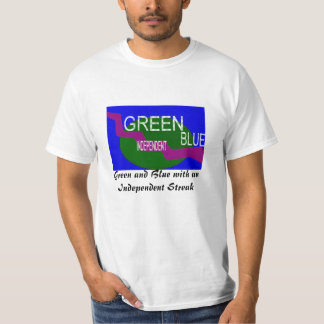 Green and Blue with an Independent Streak T-Shirt