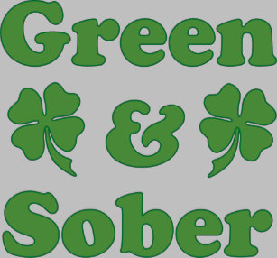 e30717c5a Green and Sober St. Patrick's Day T-Shirt