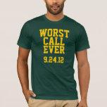 Green Bay Football : Worst Call Ever 9/24/12 T-Shirt