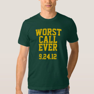 Green Bay Football : Worst Call Ever 9/24/12 T-shirts