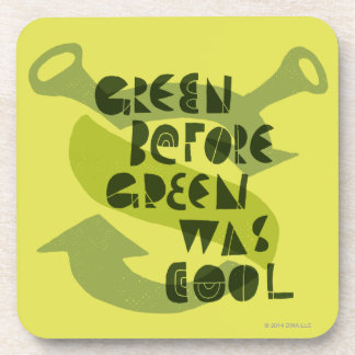 Green Before Green Was Cool Beverage Coaster