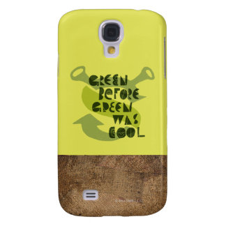 Green Before Green Was Cool Samsung Galaxy S4 Case