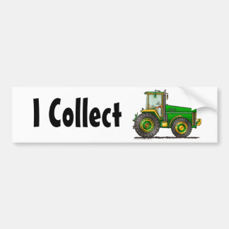 """Green Big Tractor, I Collect…Bumper Stickers"" Bumper Sticker"