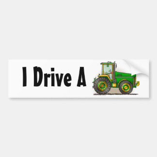 """Green Big Tractor, I Drive A…Bumper Stickers"" Bumper Sticker"