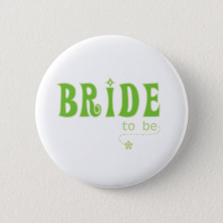 Green Bride to Be Pinback Button