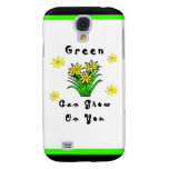Green Can Grow On You Samsung Galaxy S4 Case