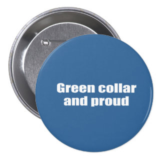 Green collar and proud 3 inch round button