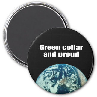 Green collar and proud 3 inch round magnet