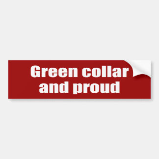 Green collar and proud car bumper sticker