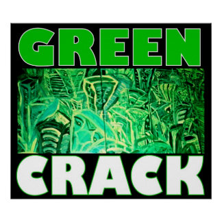 GREEN CRACK POSTER