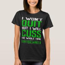 Green Cuss Not Quit Kidneys Disease Awareness T-Shirt