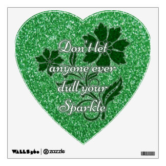 Green don't let anyone dull sparkle heart cling wall decal