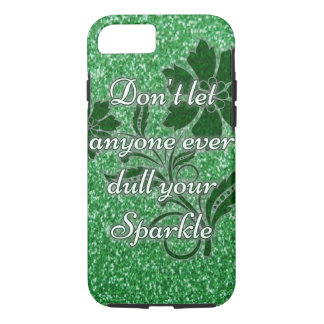Green don't let anyone dull sparkle iPhone 7 case