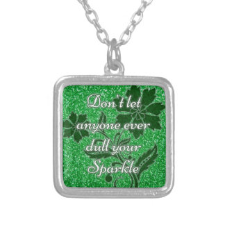 Green don't let anyone dull your sparkle necklace