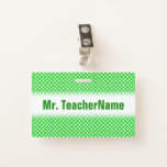 [ Thumbnail: Green Dots/Circles Pattern + Custom Teacher Name Badge ]