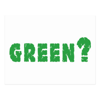 GREEN? Earth Day Post Card