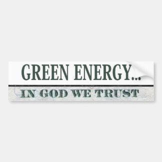 Green Energy... In God We Trust Car Bumper Sticker