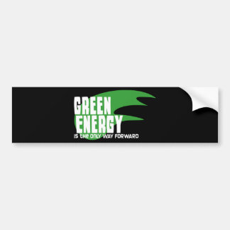 Green Energy is the Only Way Forward Bumper Sticker
