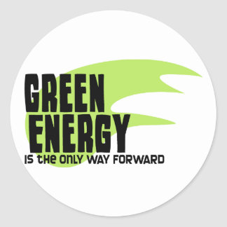 Green Energy is the Only Way Forward Classic Round Sticker