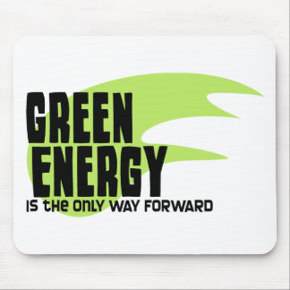 Green Energy is the Only Way Forward Mouse Pad