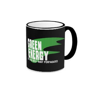 Green Energy is the Only Way Forward Mugs
