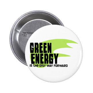 Green Energy is the Only Way Forward Pinback Button
