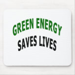 Green Energy Saves Lives Mouse Mat