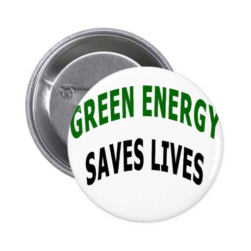 Green Energy Saves Lives Pin