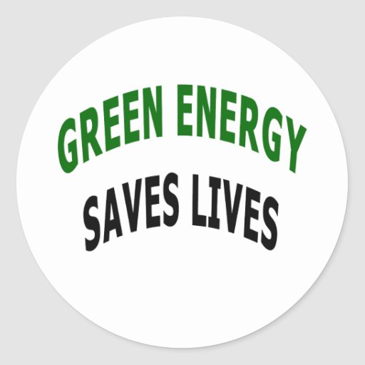 Green Energy Saves Lives Stickers